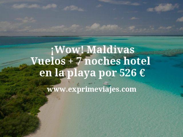 ¡Wow! Maldivas: Vuelos + 7 noches hotel en la playa por 526euros