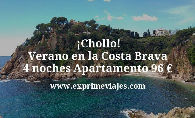 ¡Chollo! Verano en la Costa Brava: 4 noches Apartamento por 96euros