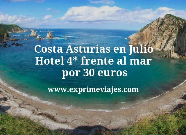 Costa Asturias en Julio: Hotel 4* frente al mar por 30euros