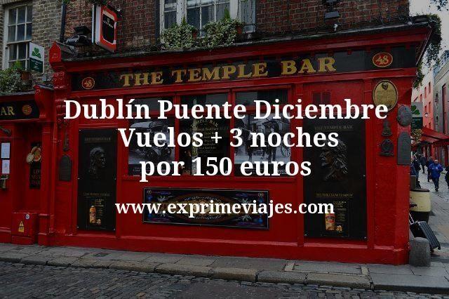 Dublín Puente Diciembre: Vuelos + 3 noches por 150euros