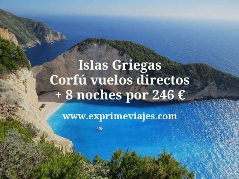 Islas Griegas: Corfú vuelos directos + 8 noches por 246euros