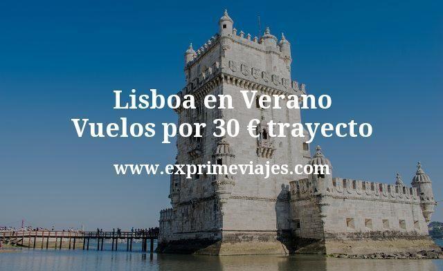 Lisboa en Verano: Vuelos por 30euros trayecto