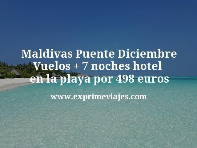 ¡Increíble! Maldivas Puente Diciembre: Vuelos + 7 noches en la playa por 498€