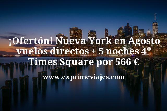 ¡Ofertón! Nueva York en Agosto: vuelos directos + 5 noches 4* Times Square por 566€