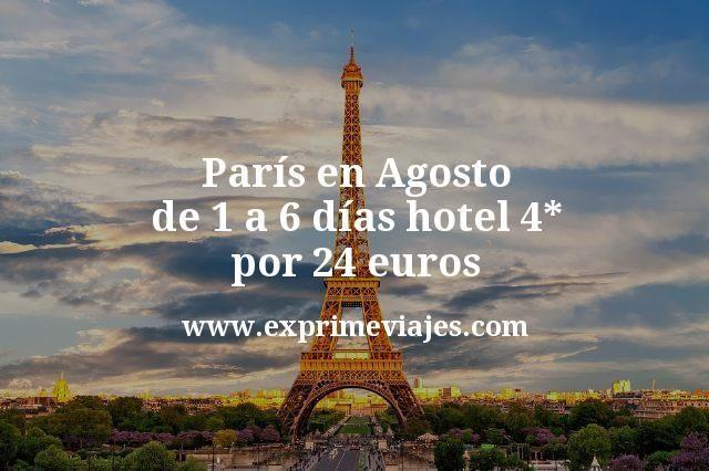 París en Agosto: de 1 a 6 días hotel 4* por 24€ p.p/noche