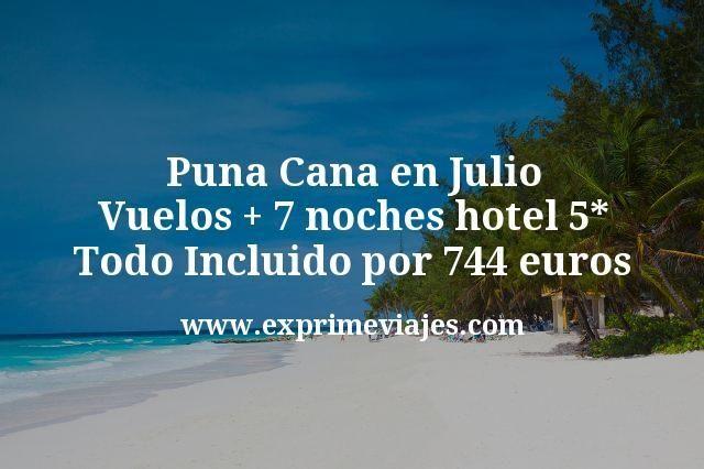 Punta Cana en Julio: Vuelos + 7 noches hotel 5* Todo Incluido por 744euros