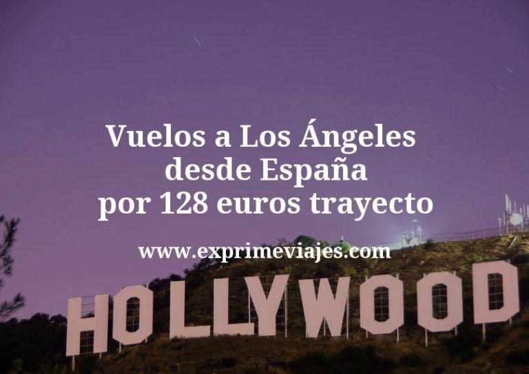 ¡Wow! Vuelos a Los Ángeles desde España por 128euros trayecto