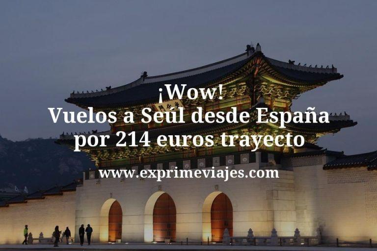 ¡Wow! Vuelos a Seúl desde España por 214euros trayecto