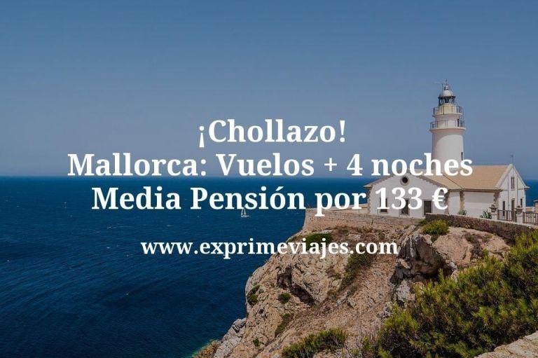 ¡Chollazo! Mallorca: Vuelos + 4 noches Media Pensión por 133euros