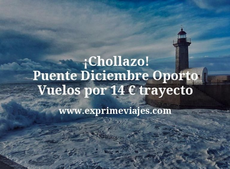 ¡Chollazo! Puente Diciembre Oporto: Vuelos por 14euros trayecto