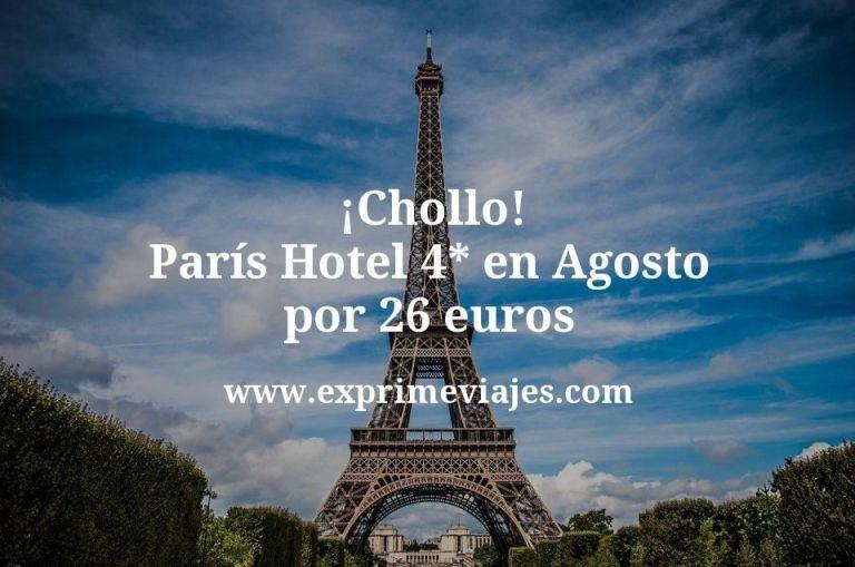 ¡Chollo! París: Hotel 4* en Agosto por 26€ p.p/noche