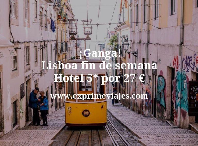 ¡Ganga! Lisboa fin de semana: Hotel 5* por 27€ p.p/noche