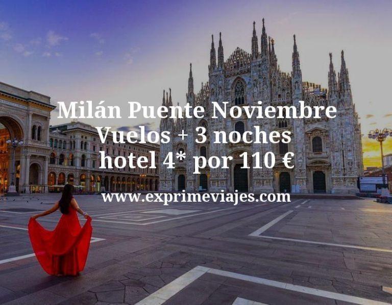 Milán Puente Noviembre: Vuelos + 3 noches hotel 4* por 110euros