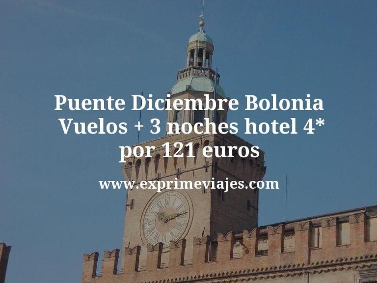 Puente Diciembre Bolonia: Vuelos + 3 noches hotel 4* por 121euros