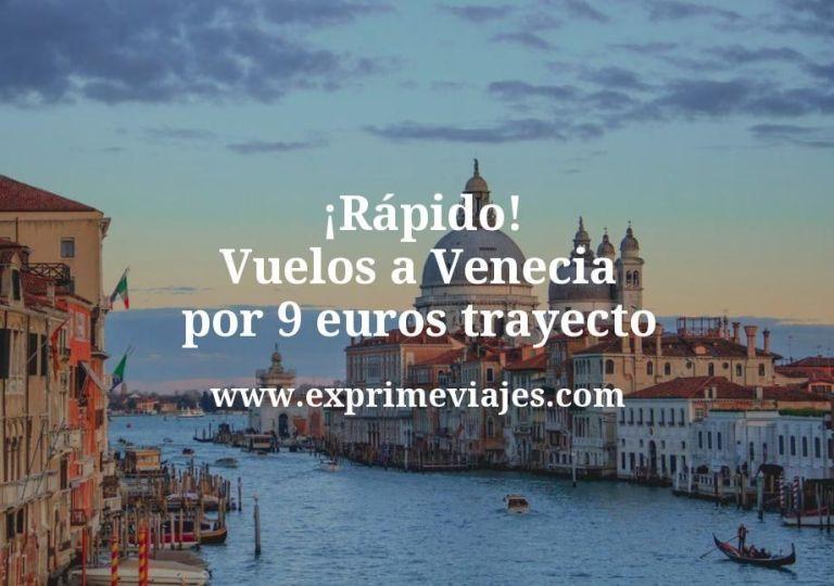 ¡Rápido! Vuelos a Venecia por 9euros trayecto