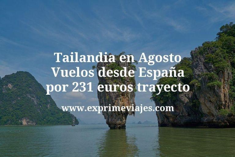 ¡Wow! Tailandia en Agosto: Vuelos desde España por 231€ trayecto