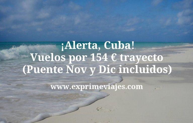 ¡Alerta! Vuelos a Cuba desde España por 154€ trayecto (Puente Noviembre y Diciembre incluidos)