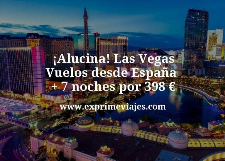 ¡Alucina! Las Vegas: Vuelos desde España + 7 noches por 398euros