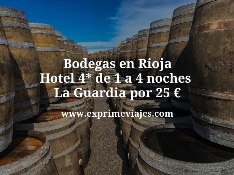 Bodegas en Rioja: Hotel 4* de 1 a 4 noches La Guardia por 25€ p.p/noche