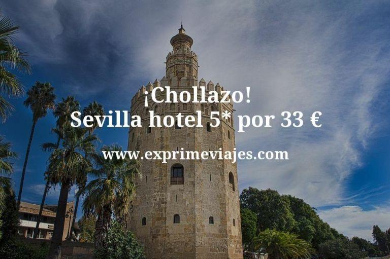 ¡Chollazo! Sevilla: Hotel 5* por 33euros