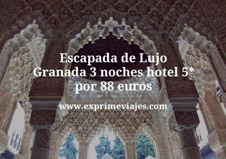Escapada de Lujo a Granada: 3 noches hotel 5* por 88€ p.p