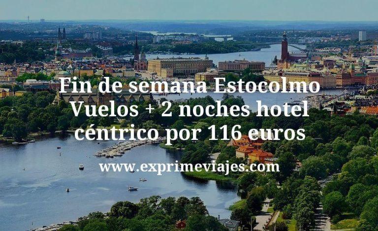 Fin de semana Estocolmo: Vuelos + 2 noches hotel céntrico por 116euros