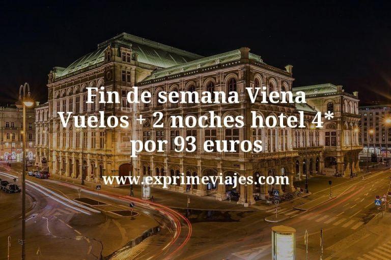 Fin de semana Viena: Vuelos + 2 noches hotel 4* por 93euros