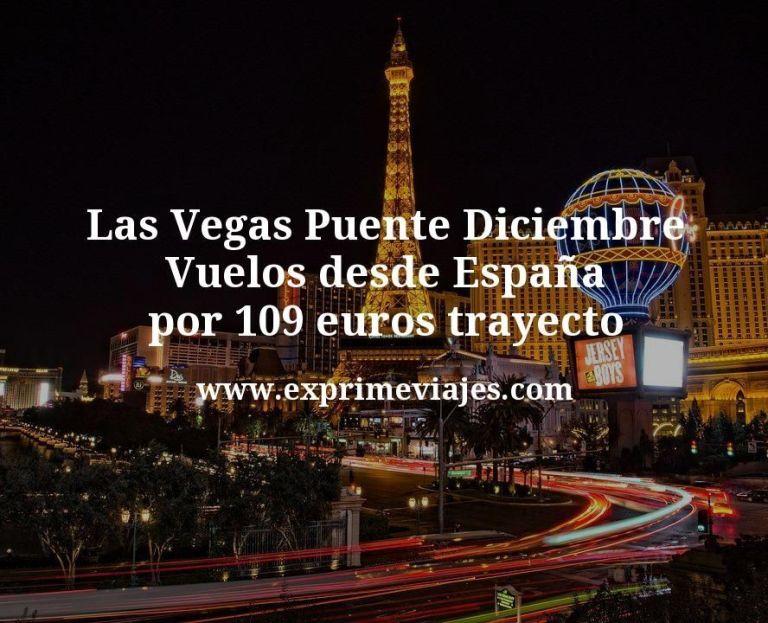 ¡Alucina! Las Vegas Puente Diciembre: Vuelos desde España por 109euros trayecto