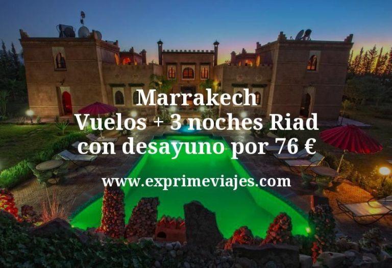 Marrakech: Vuelos + 3 noches Riad con desayuno por 76euros
