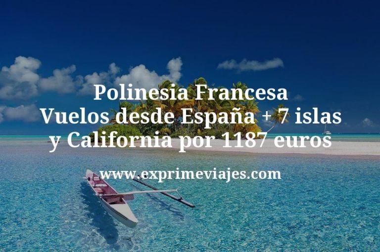 Polinesia Francesa: Vuelos desde España + 7 islas y California por 1187euros