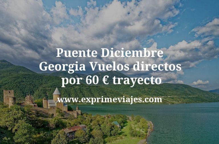 Puente Diciembre Georgia: Vuelos directos por 60€ trayecto