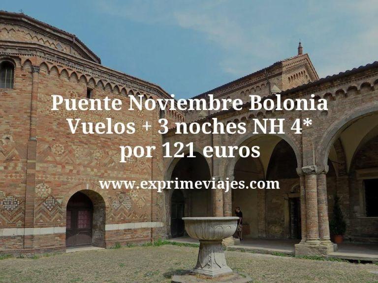 Puente Noviembre Bolonia: Vuelos + 3 noches NH 4* por 121euros