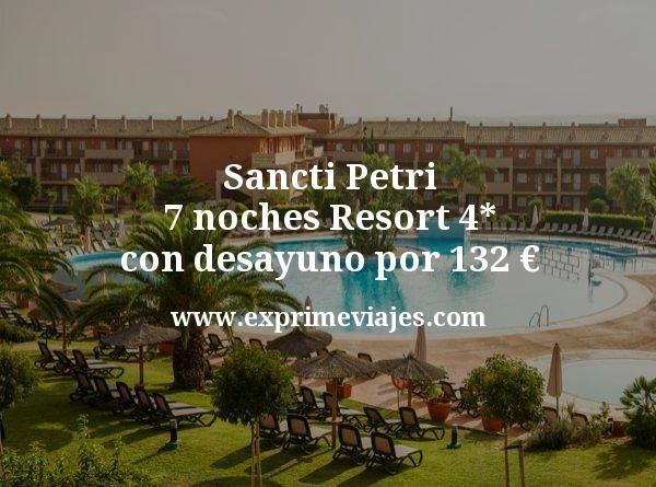 Sancti Petri: 7 noches Resort 4* con desayuno por 132euros p.p