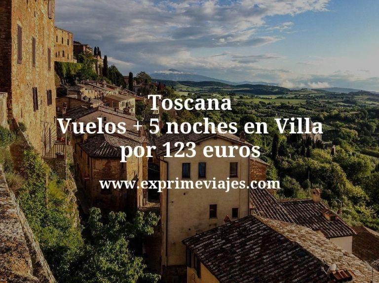 Toscana: Vuelos + 5 noches en Villa por 123euros