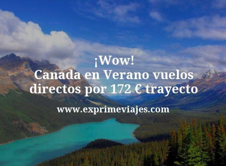 ¡Wow! Canada en Verano: Vuelos directos por 172euros trayecto