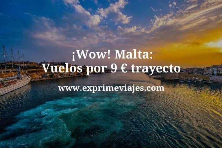 ¡Wow! Vuelos a Malta por 9€ trayecto