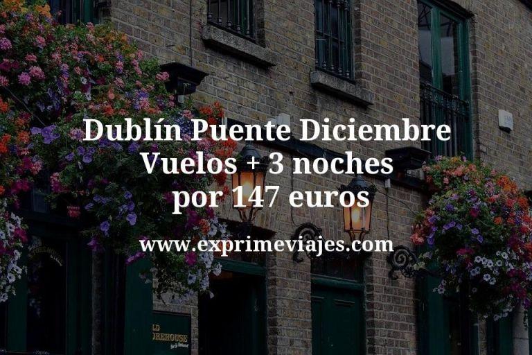 Dublín Puente Diciembre: Vuelos + 3 noches por 147euros