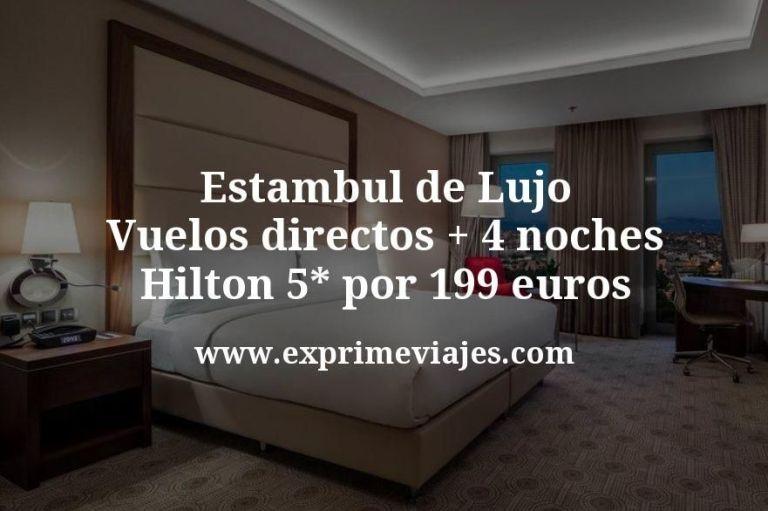 ¡Ganga! Estambul de Lujo: Vuelos directos + 4 noches Hilton 5* por 199euros