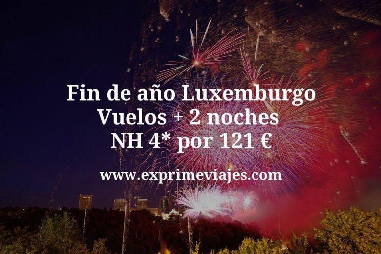 Fin de año Luxemburgo: Vuelos + 2 noches NH 4* por 121euros