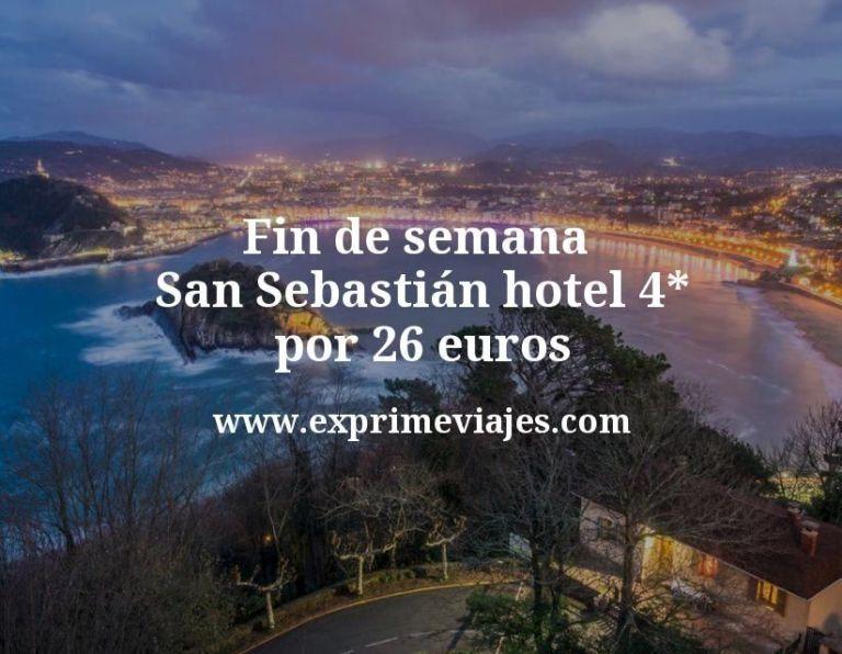 ¡Chollazo! Fin de semana San Sebastián: Hotel 4* por 26€ p.p/noche
