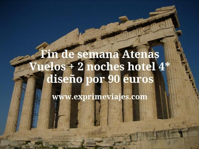 ¡Chollo! Fin de semana Atenas: Vuelos + 2 noches hotel 4* diseño por 90euros