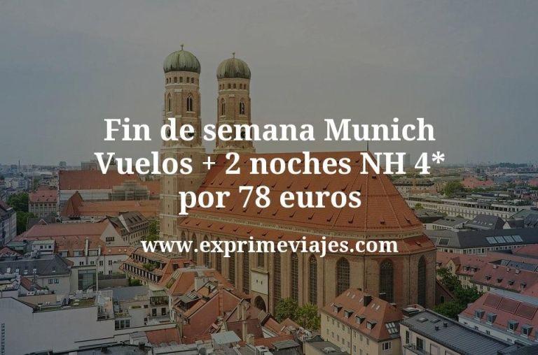 ¡Chollo! Fin de semana Munich: Vuelos + 2 noches NH 4* por 78euros