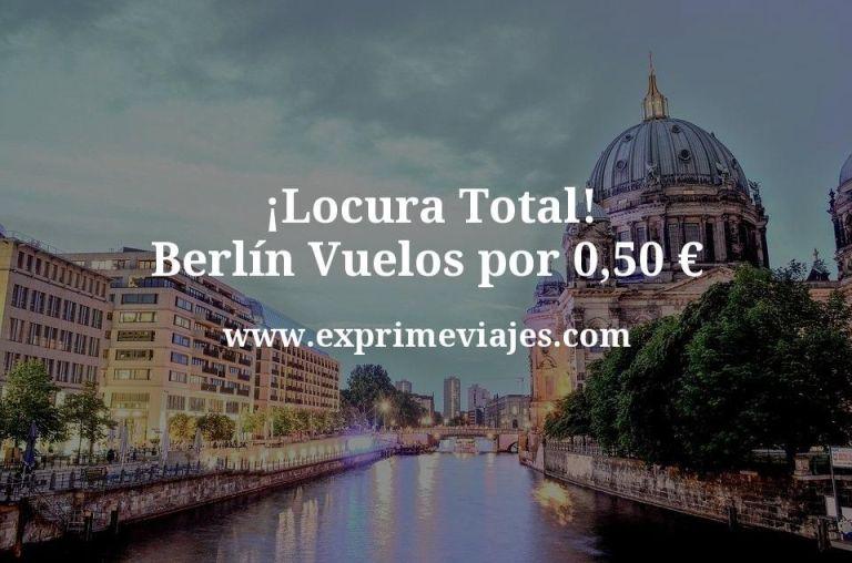¡Locura Total! Berlín: Vuelos por 0,50euros
