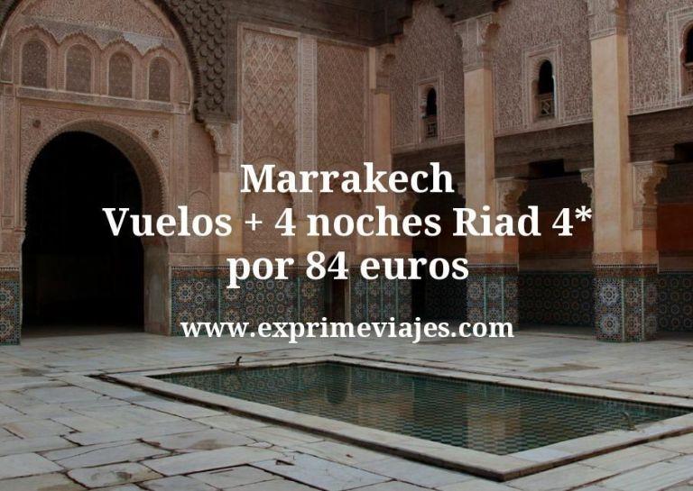 Marrakech: Vuelos + 4 noches Riad 4* por 84euros