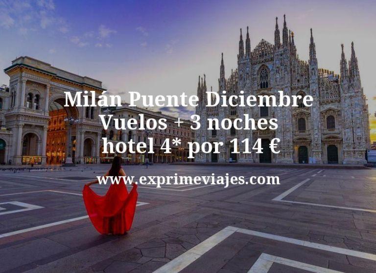 Milán Puente Diciembre: Vuelos + 3 noches hotel 4* por 114euros