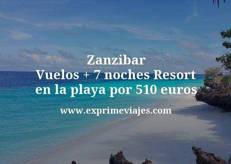 ¡Wow! Zanzibar: Vuelos + 7 noches Resort en la playa por 510euros