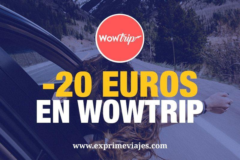 Promoción Wowtrip 20 euros descuento