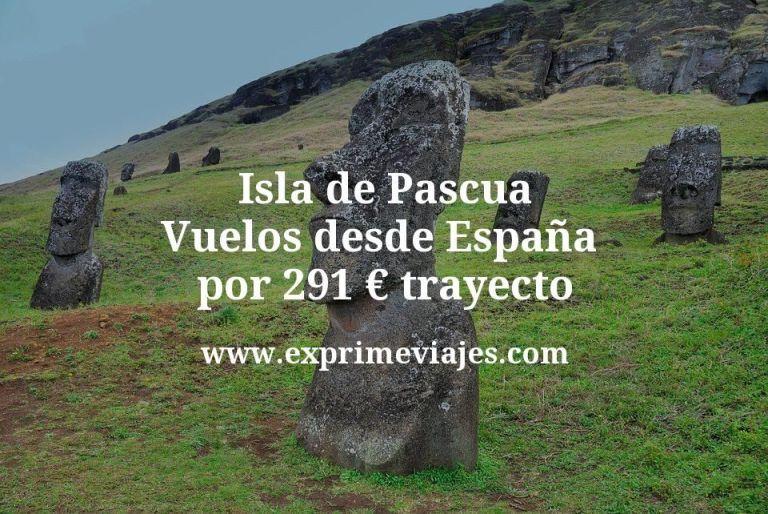 ¡Alucina! Isla de Pascua: Vuelos desde España por 291euros trayecto