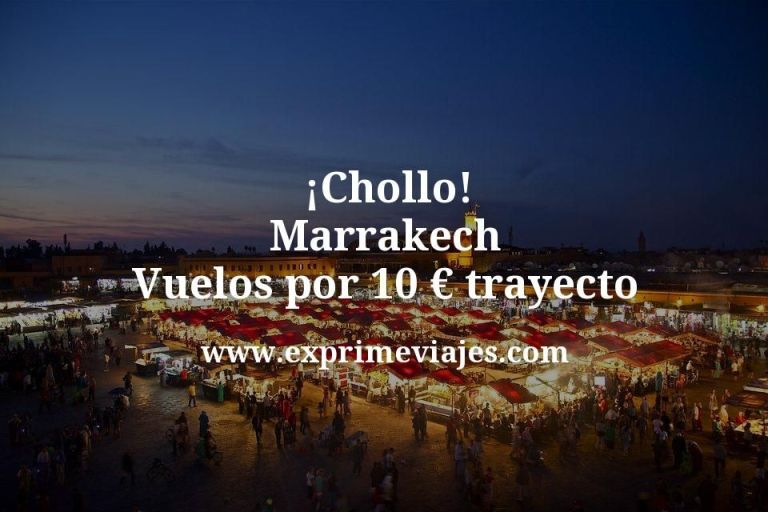 ¡Chollo! Marrakech: Vuelos por 10€ trayecto