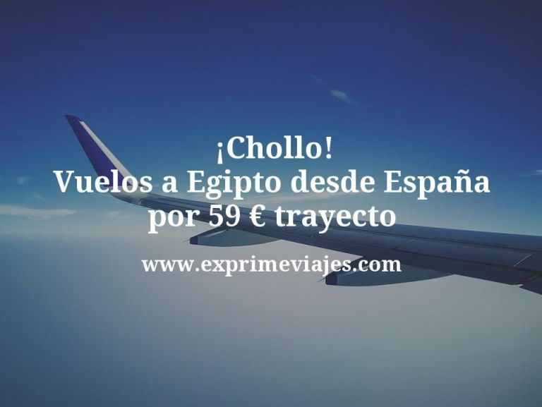 ¡Chollo! Vuelos a Egipto desde España por 59euros trayecto